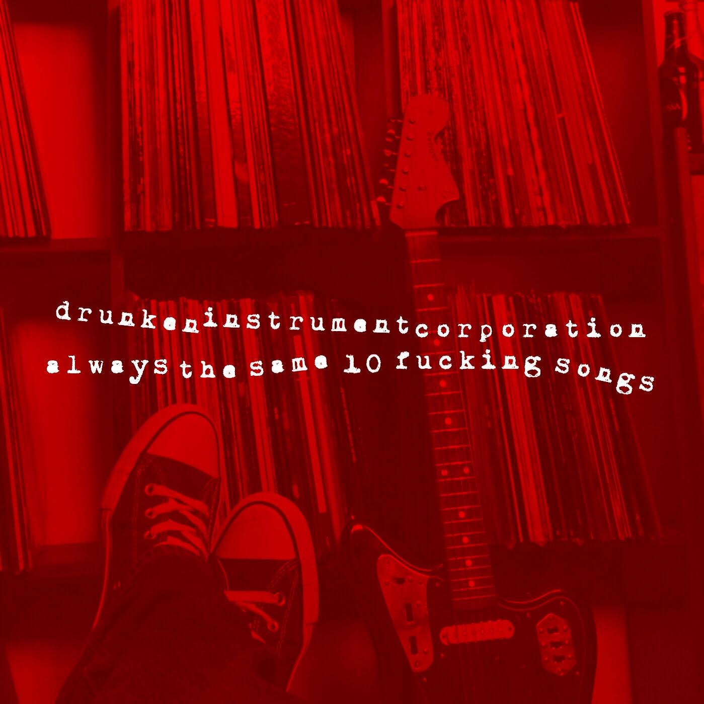 IYE20 - drunkeninstrumentcorporation - Always The Same 10 Fucking Songs. 3