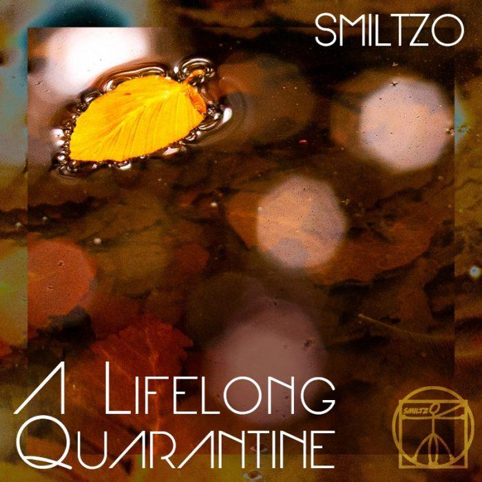 IYE38 - SMILTZO  A LIFELONG QUARANTINE 2