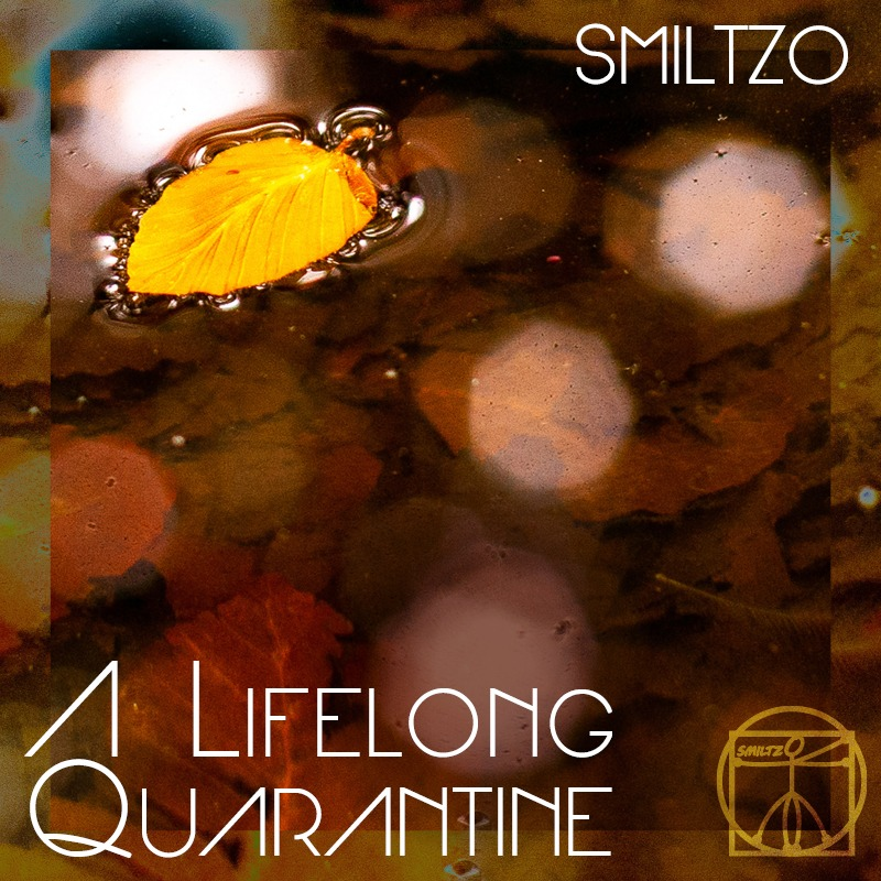 IYE38 - SMILTZO  A LIFELONG QUARANTINE 1